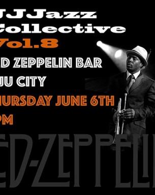 [공연] JJJazz Collective Vol.8 제주 재즈 잼세션 일자: 2019.06.06시간: 20:00 ~ 22:00장소: 제주시 신광로 37 2층 레드제플린문의:010-6595-2811