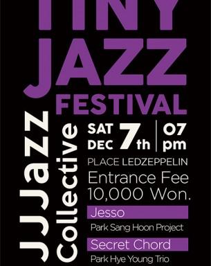 [공연] Tiny Jazz Festival 일자: 2019.12.7시간: 19:00 ~ 23:00장소: 레드제플린 (제주시 신광로 37)문의: 010-6595-2811